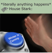 Winter, House, and Stark: *literally anything happens*  House Stark:  Winter Is  Coming https://t.co/JMKcCOSNsQ
