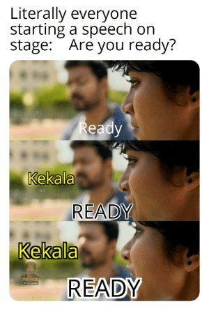 Google, Memes, and Reddit: Literally everyone  starting a speech on  stage: Are you ready?  mt  Ready  Kekala  mt  READY  Kekala  TAMIL MEMES  Google Play  READY Kekala is 'Can't Hear You' in Tamil...