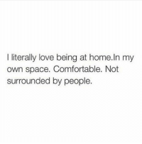 Comfortable, Love, and Memes: literally love being at home.In my  own space. Comfortable. Not  surrounded by people. feeling lethargic