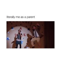 Girl Memes, Parent, and Literally: literally me as a parent