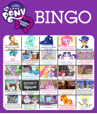 "Memes, Canon, and Twilight: LITTLE  BINGO  ""Humanized Doctor  Princess Luna'  presence is relevant he original Equestrian  Reference to Lyra's  Whooves resembles  ""obsession""  Girls song is played  Doctor Who  Brad isreal  o the s  celestia Minor  antagonists from  the schools the show are bullies at  All six of the Mane Sox  There's a  pose together in a  Twilight meets her  number involving the  alternate self  the school  10  Sunset Simmer's toy  Spike is not happy  he wonderbolts are the  is canon to  school's sport team  about being a dog  FREI  Music themed back-  Berry  Punch seen  Lyra and BonBon are  A blunt reference to  a drink at the school  are seen in a motor  ground pony is  together  in the school's band  Reference to another  Another  asbro brand Characters introduced  franchise that involves  Rarity thinks dog  rans dimensional travell Spike is the ever""  widdle thing in the human world  the pony world"