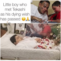 Family, Friends, and Memes: Little boy who  met Tekashi  as his dying wish  has passed A When 6ix9ine was free he went and visited a child who had terminal cancer whos dying wish was to meet tekashi69 ‼️ unfortunately he has come to pass 😔 his family honored the visit with pictures of them together ‼️ Follow @bars for more ➡️ DM 5 FRIENDS