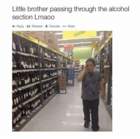 Alcohol, Little Brother, and Brother: Little brother passing through the alcohol  section Lmaoo  4' Reply £7 Retweet * Favorite  More @sandramarkas1