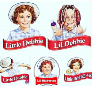 Little Debbie, Lil Debbie, and Cry: Little Debbie  Lil Debbie  Little Dabbie  Lil'Diabeetus  Snacks Im not sure if i should laugh or cry about this