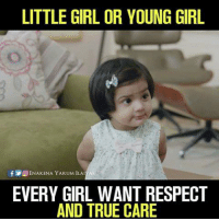 little girl: LITTLE GIRL OR YOUNG GIRL  f ENAKENA YARUM ILAI  EVERY GIRL WANT RESPECT  AND TRUE CARE