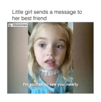 Tag your super best friend 😍😍 @ princess ❤❤❤❤ -queen: Little girl sends a message to  her best friend  ig: a bestvines  I'm excited to see you, nearly Tag your super best friend 😍😍 @ princess ❤❤❤❤ -queen