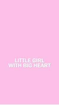 Girl, Heart, and Big: LITTLE GIRL  WITH BIG HEART