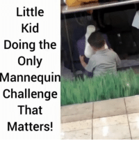 He going places! 😂 @pmwhiphop @pmwhiphop @pmwhiphop @pmwhiphop @pmwhiphop @pmwhiphop: Little  Kid  Doing the  Only  Mannequin  Challenge  That  Matters! He going places! 😂 @pmwhiphop @pmwhiphop @pmwhiphop @pmwhiphop @pmwhiphop @pmwhiphop
