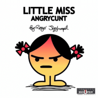 Memes Facebook: LITTLE MISS  ANGRY CUNT  DISCOURTESY  Facebook DISCOURTESY