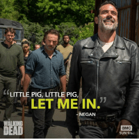 He'll huff, and he'll puff, and he'll blow Alexandria in.: LITTLE PIG, LITTLE PIG  LET ME IN.  NEGAN  WALKING  DEAD  aMC  SUN 9/8c He'll huff, and he'll puff, and he'll blow Alexandria in.