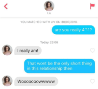 Calvin Johnson, Today, and Thing: Liv  YOU MATCHED WITH LIV ON 30/07/2018.  are you really 4'11?  Today 23:06  I really am!  That wont be the only short thing  in this relationship then Small things