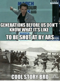 Live, C-Span, and Org: LIVE  1:09 pm ET  GENERATIONS BEFORE US DONT  KNOW WHAT ITS LIKE  TO BESHOT AT BY ARSAN  C-Span.org  Ml  COOLSTORY BRO Enough said.