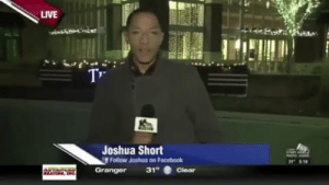 needtherapy:  slytherho:  onlyblackgirl:  Listen, Josh is fed the fuck up.  Local news does not give any fucks lmao   But wait! They got him a shirt!  : LIVE  1  Joshua Short  Follow Joshua on Facebook  1 16  Granger  31° ●Clar needtherapy:  slytherho:  onlyblackgirl:  Listen, Josh is fed the fuck up.  Local news does not give any fucks lmao   But wait! They got him a shirt!