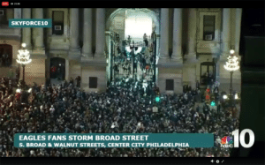 The Storming of the Bastille - July 14th, 1789: LIVE 23.0K  SKYFORCE10  EAGLES FANS STORM BROAD STREET  S. BROAD & WALNUT STREETS, CENTER CITY PHILADELPHIA  BC The Storming of the Bastille - July 14th, 1789