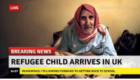 The newest arrival from Calais: LIVE  break our wnne  BREAKING NEWS  REFUGEE CHILD ARRIVES IN UK  MUHAMMAD: I'M LOOKING FORWARD TO GETTING BACK TO SCHOOL  14:57 The newest arrival from Calais
