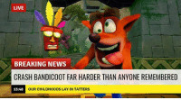 😂😂 Who's stuck?: LIVE  BREAKING NEWS  CRASH BANDICOOT FAR HARDER THAN ANYONE REMEMBERED  13:48  OUR CHILDHOODS LAY IN TATTERS 😂😂 Who's stuck?