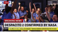 "snapchat: MemeSupremeSnap: LIVE  BREAKING NEWS  DESPACITO 2 CONFIRMED BY NASA  SDKDESPACIIO WIC RECEVE A SEQUEL"" STATES FORMER ADMINISTRATOR OF NASA snapchat: MemeSupremeSnap"