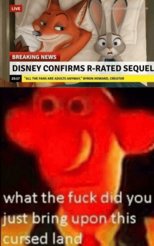 "Disney, News, and Breaking News: LIVE  BREAKING NEWS  DISNEY CONFIRMS R-RATED SEQUEL  ""ALL THE FANS ARE ADULTS ANYWAY, BYRON HOWARD, CREATOR  23:17  what the fuck did you  just bring upon this  cursed land Zootopia with a twist"