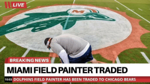 Man, they're really getting rid of everyone... https://t.co/K7H6SVcoY6: LIVE  BREAKING NEWS  MIAMI FIELD PAINTER TRADED  10:03 DOLPHINS FIELD PAINTER HAS BEEN TRADED TO CHICAGO BEARS Man, they're really getting rid of everyone... https://t.co/K7H6SVcoY6