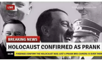 I said glass of juice not gas the jews: LIVE  BREAKING NEWS  N  HOLOCAUST CONFIRMED AS PRANK  FINDINGS CONFIRM THE HOLOCAUST WAS JUST A PRANK BRO-CAMERA IS 0VERTHERI  1439 I said glass of juice not gas the jews