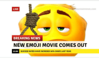 Emoji, News, and Breaking News: LIVE  BREAKING NEWS  NEW EMOJI MOVIE COMES OUT  15:00  SUICIDE RATES HAVE INCRESED 90% SINCE LAST YEAR