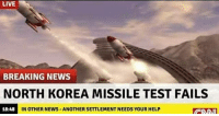LIVE  BREAKING NEWS  NORTH KOREA MISSILE TEST FAILS  IN OTHER NEWS-ANOTHER SETTLEMENT NEEDS YOUR HELP  18:48 We don't take nama to Jeffs~Ziege