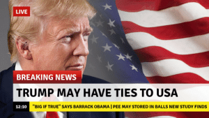 "Big if true (i.redd.it): LIVE  BREAKING NEWS  TRUMP MAY HAVE TIES TO USA  12:10""E  ""BIG IF TRUE"" SAYS BARRACK OBAMA I PEE MAY STORED IN BALLS NEW STUDY FINDS Big if true (i.redd.it)"