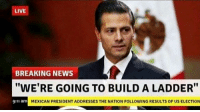 "9/11, Dank Memes, and The National: LIVE  BREAKING NEWS  ""WE'RE GOING TO BUILD A LADDER""  9:11 am  MEXICAN PRESIDENT ADDRESSES THE NATION FOLLOWING RESULTS OF US ELECTION 𝓘𝓷𝓽𝒆𝓻𝓷𝒆𝓽 𝓣𝓸𝓾𝓻𝓲𝓼𝓽 𝓖𝓾𝓲𝓭𝒆 𝐼𝐼: 𝓡𝔢𝔩𝔬𝔞𝔡𝔢𝔡"