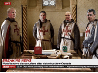 Maximus, Memes, and News: LIVE  BREAKING NEWS  World leaders discuss plans after victorious New Crusade  BBCNEWS 05:44 Pope Francis injured trying to kiss suicide bomber's foot Angela Merkel found guilty of treason by Co Disdainus Maximus