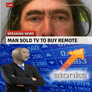 News, Breaking News, and Live: LIVE  breakyourownnews.com  BREAKING NEWS  MAN SOLD TV TO BUY REMOTE  560  286  .9%  0.12%  0168  1 4563  2.286  156 287  WAStonks  0.1204  0.234  NA  0.1902
