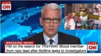 cnn.com, News, and Breaking News: LIVE  CNN  BREAKING NEWS  FBl on the search for TR3YWAY Blood member  from new lead after 6ix9ine leaks to investigators  LIVE  ccfsdca