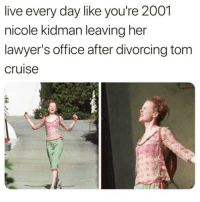 Goals forever @mytherapistsays: live every day like you're 2001  nicole kidman leaving her  lawyer's office after divorcing tom  cruise Goals forever @mytherapistsays