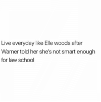 Labor Day resolution: Live everyday like Elle woods after  Warner told her she's not smart enough  for law school Labor Day resolution