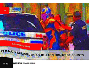 Jail, News, and Breaking News: LIVE  iy  BREAKING NEWS  ESTED ON 3.5 BILLION HOMICIDE COUNTS  WARNING: ENDGAME SPOILER  8:43 Thanos goes to jail after endgame