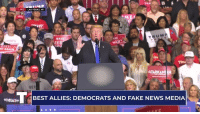 Our biggest obstacle is the Democrat's greatest ally – the Fake News Media. Look what they're doing to our country!: LIVE  LAS VEGAS, NV  MAK  IE  TRUM P  AKE  AT AGAİ  TARK  BEST ALLIES: DEMOCRATS AND FAKE NEWS MEDIA Our biggest obstacle is the Democrat's greatest ally – the Fake News Media. Look what they're doing to our country!