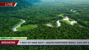 "Amazon, Live, and Back: LIVE  -loads % (very)  AMZN 0.1 USD  BREAKING  ""I WANT MY NAME BACK"": AMAZON RAINFOREST WAKES, SUES JEFFB SHE IS VEXED https://t.co/kxRZonpdbv"
