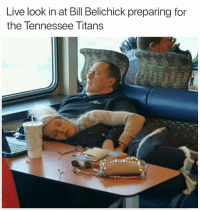 💤: Live look in at Bill Belichick preparing for  the Tennessee Titans 💤