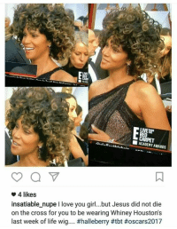 Read the caption tho 😂😂😂😂I'm logging off   She need some milk: LIVE  RED  CARPET  AWARDS  Aalaa.  a  4 likes  insatiable nupe l love you girl... but Jesus did not die  on the cross for you to be wearing Whiney Houston's  last week of life wig.... Read the caption tho 😂😂😂😂I'm logging off   She need some milk