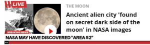 """Source Criticism: LIVE  THE MOON  Ancient alien city 'found  on secret dark side of the  moon' in NASA images  BREAKING NEWS  NASAMAY HAVE DISCOVERED""""AREA 52""""  9:53 Source Criticism"""