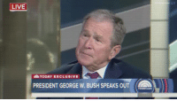 "Emo, George W. Bush, and Gif: LIVE  TODAY EXCLUSIVE  PRESIDENT GEORGE W. BUSH SPEAKS OUTOWS  TODAYcom <p><a href=""http://where-are-your-source-citations.tumblr.com/post/158540748888/hominishostilis-ilikechildrenfried"" class=""tumblr_blog"">where-are-your-source-citations</a>:</p>  <blockquote><p><a href=""http://hominishostilis.tumblr.com/post/158536511553/ilikechildrenfried-local-emo-mom-libfas"" class=""tumblr_blog"">hominishostilis</a>:</p>  <blockquote><p><a href=""http://ilikechildren--fried.tumblr.com/post/158534976686/local-emo-mom-libfas-when-you-retired-from"" class=""tumblr_blog"">ilikechildren–fried</a>:</p>  <blockquote><p><a href=""http://local-emo-mom.tumblr.com/post/158516665939/libfas-when-you-retired-from-bombing-the"" class=""tumblr_blog"">local-emo-mom</a>:</p>  <blockquote> <p><a href=""http://libfas.tumblr.com/post/158511647538/when-you-retired-from-bombing-the-middle-east-a"" class=""tumblr_blog"">libfas</a>:</p> <blockquote><p>&gt;When you retired from bombing the Middle East a decade ago but you just enjoy annihilating people too much</p></blockquote> <p>DAMN</p> </blockquote>  <p>face first into bush</p></blockquote>  <p>I don't like the guy, but damn. To get burned by Bush, of all people.</p></blockquote>  <figure class=""tmblr-full"" data-orig-width=""245"" data-orig-height=""165"" data-tumblr-attribution=""find-a-reaction-gif:mHUggBa8pofFz0lM9DF7wQ:ZEFPVu23BVXPj"" data-orig-src=""https://78.media.tumblr.com/c57302a2186bf392cd930504ee0bf7e7/tumblr_o3lkwbtKgH1re3x32o1_250.gif""><img src=""https://78.media.tumblr.com/c57302a2186bf392cd930504ee0bf7e7/tumblr_inline_on02ojpLav1r7zog7_500.gif"" data-orig-width=""245"" data-orig-height=""165"" data-orig-src=""https://78.media.tumblr.com/c57302a2186bf392cd930504ee0bf7e7/tumblr_o3lkwbtKgH1re3x32o1_250.gif""/></figure></blockquote>  <p>I&rsquo;M CACKLING</p>"