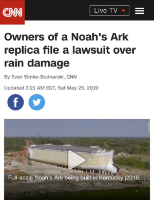 Knockoffs Just Aren't as Good: Live TV •  Owners of a Noah's Ark  replica file a lawsuit over  rain damage  By Evan Simko-Bednarski, CNN  Updated 3:21 AM EDT, Sat May 25, 2019  Full-scale Noah's Ark being built in Kentucky (2016... Knockoffs Just Aren't as Good