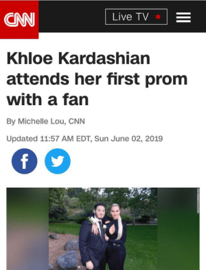 cnn.com, Khloe Kardashian, and Girl: Live TV  CAN  Khloe Kardashian  attends her first prom  with a fan  By Michelle Lou, CNN  Updated 11:57 AM EDT, Sun June 02, 2019  f Madlad gets the girl