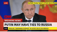 "CNN reporting fake news (July 2018): LIVE  Up Next: Trump ""aware"" of Putin ties to Russia  ENN  BREAKING NEWS  PUTIN MAY HAVE TIES TO RUSSIA  18:03  MUELLER: ""UNDENIABLE EVIDENCE"" OF PUTIN'S TIES TO THE KREMLIN CNN reporting fake news (July 2018)"