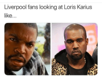 Dm this to a Liverpool fan 😂: Liverpool fans looking at Loris Karius  like... Dm this to a Liverpool fan 😂