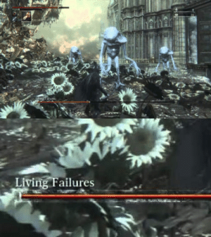 Bloodborne, Living, and Referencing: Living Failures Oh look!bloodborne is referencing 9gaggers