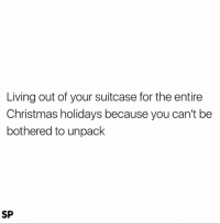 Christmas, Living, and You: Living out of your suitcase for the entire  Christmas holidays because you can't be  bothered to unpack  SP Me right now 😅