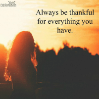 <3 Living the Law of Attraction / The Secret  .: Living the  LAW of ATTRACTION  Always be thankful  for everything you  have. <3 Living the Law of Attraction / The Secret  .