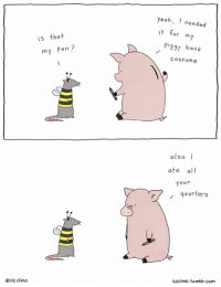 that probably wasn't necessary  www.lizclimo.tumblr.com: liz climo  is that  my Pen  yeah, I  needed  it for m  piggy bank  Costume  I  also  ate  all  your  quarters  lizclimo. tumblr, com that probably wasn't necessary  www.lizclimo.tumblr.com