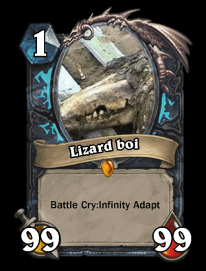 Infinity, Never, and Cry: Lizard bof  Battle Cry:Infinity Adapt OP cards never exist...