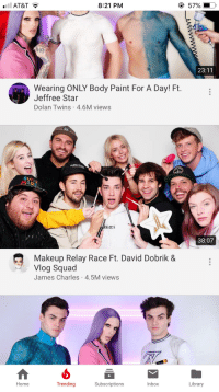 Makeup, Squad, and youtube.com: ll AT&T  8:21 PM  57%  .  23:11  Wearing ONLY Body Paint For A Day! Ft.  Jeffree Star  Dolan Twins 4.6M views  HUBBLE  SUP  isi er  38:07  Makeup Relay Race Ft. David Dobrik &  Vlog Squad  James Charles 4.5M views  Home  Trending  Subscriptions  Inbox  Library